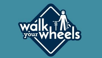 walk your wheels